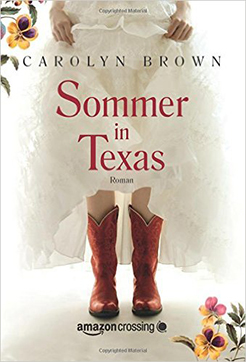 Carolyn Brown. Sommer in Texas. Roman. Amazon Crossing.