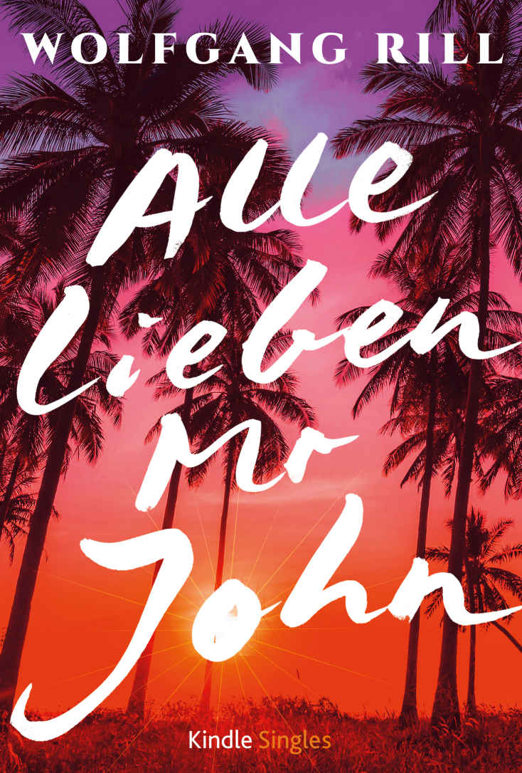 Buchcover: Wolfgang Rill: Alle lieben Mr John. Kindle Singles