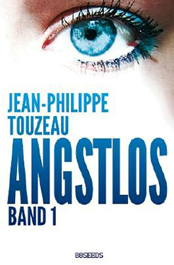 Jean-Philippe Touzeau. Angstlos. Band 1. Amazon Crossing.