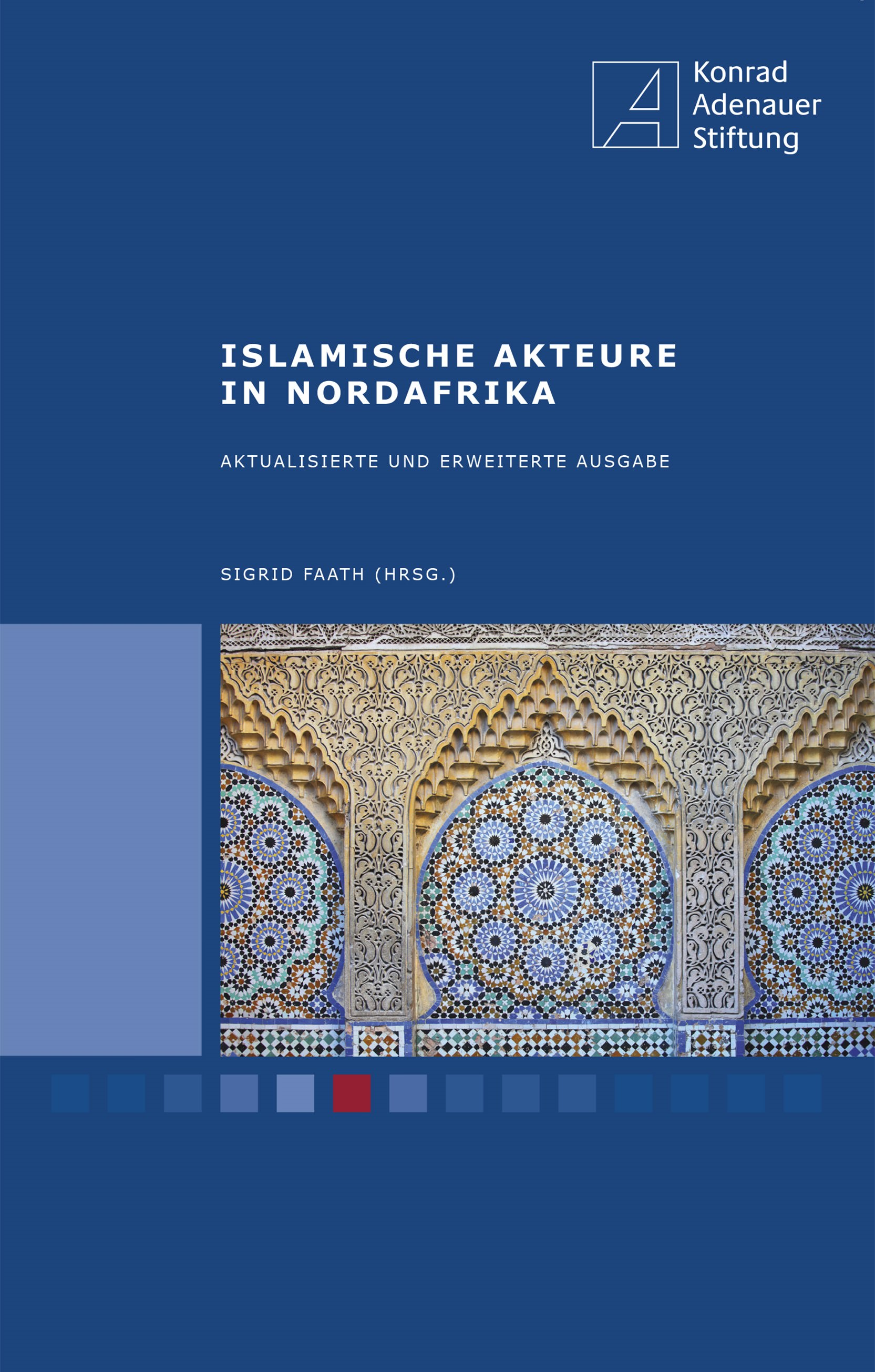 Sigrid Faath (Hrsg.): Islamische Akteure in Nordafrika